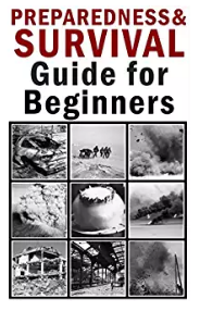Preparedness Survival Guide for Beginners