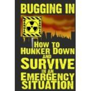 Bugging in and surviving an emergency situation