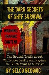 Dark Secrets of SHTF Survival