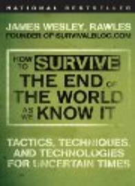 Survive the end of the world as we know it.