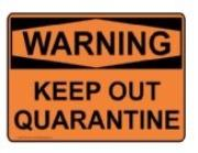 Warning keep out: quarantine sign