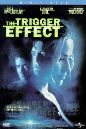 Movie The Trigger Effect
