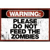 Warning please don't feed the zombies sign