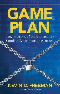 Game Plan  - how to protect from the coming cyber attack
