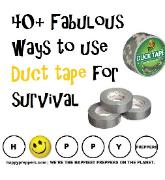 40+ fabulous ways to use duct tape for survival