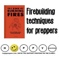 Firebuilding techniques for preppers