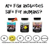 Are fish antibiotics safe for humans?