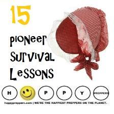 Fifteen pioneer survival lessons